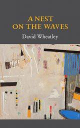 A Nest on the Waves - David Wheatley