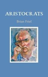 Aristocrats - Brian Friel