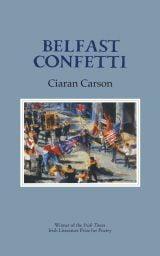 Belfast Confetti - Ciaran Carson