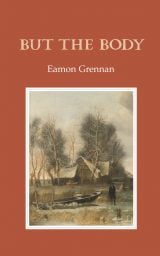 But the Body - Eamon Grennan