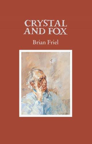 Crystal and Fox - Brian Friel
