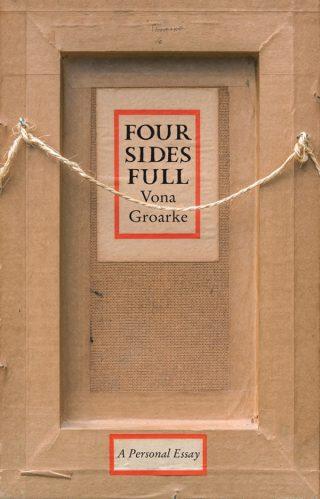 Four Sides Full - Vona Groarke