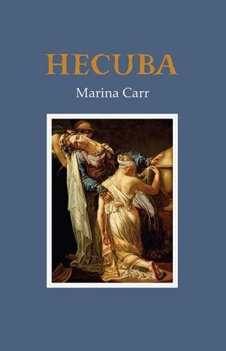 Hecuba - Marina Carr