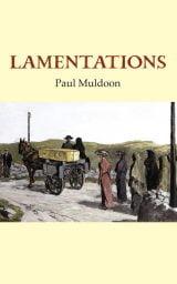 Lamentations - Paul Muldoon