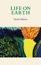Life on Earth - Derek Mahon