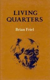 Living Quarters - Brian Friel