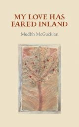 My Love has Fared Inland - Medbh McGuckian