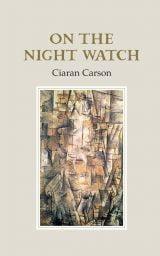 On the Night Watch - Ciaran Carson