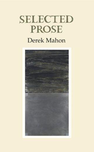 Selected Prose - Derek Mahon