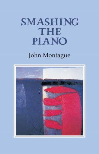Smashing the Piano - John Montague