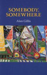 Somebody, Somewhere - Alan Gillis