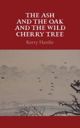The Ash and the Oak and the Wild Cherry Tree - Kerry Hardie