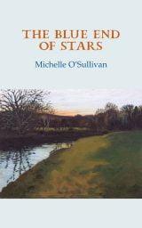 The Blue End of Stars - Michelle O'Sullivan