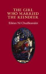 The Girl who Married the Reindeer - Eiléan Ní Chuilleanáin