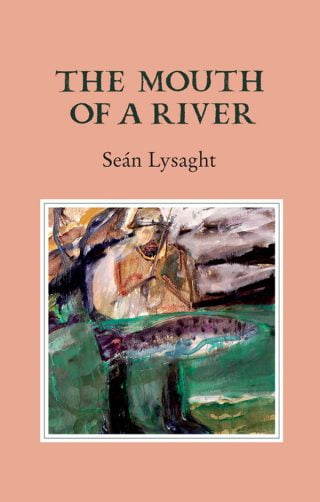 The Mouth of a River - Seán Lysaght