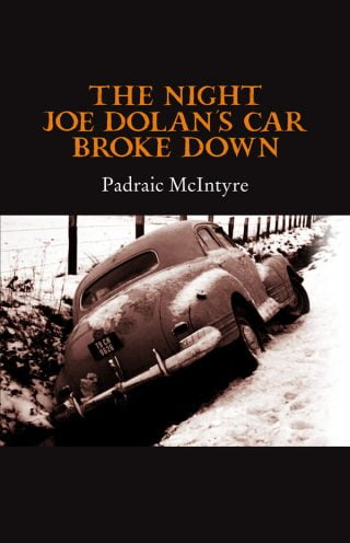 The Night Joe Dolan's Car Broke Down - Padraic McIntyre