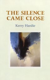 The Silence Came Close - Kerry Hardie