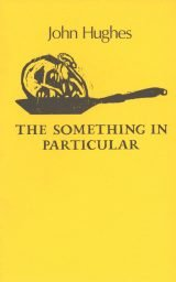 The Something in Particular - John Hughes