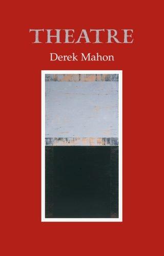 Theatre - Derek Mahon