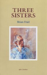 Three Sisters - Brian Friel
