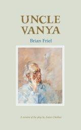 Uncle Vanya - Brian Friel