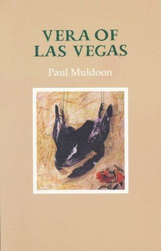 Vera of Las Vegas - Paul Muldoon