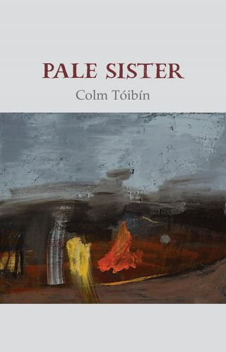 Pale Sister - Colm Tóibín