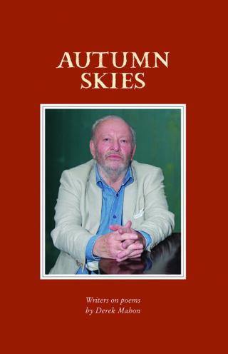 Autumn Skies: Writers on poems by Derek Mahon